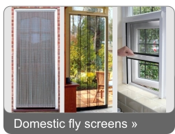 Domestic Fly Screens